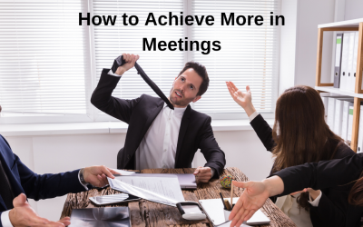How to Achieve More in Meetings